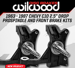 "Wilwood Disc Brakes Announces New C10 / C15 2.5"" Drop ProSpindles and Disc Brake Kits"