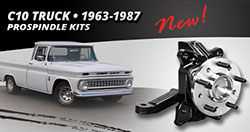 1963 – 1987 C10 Truck ProSpindle Kits